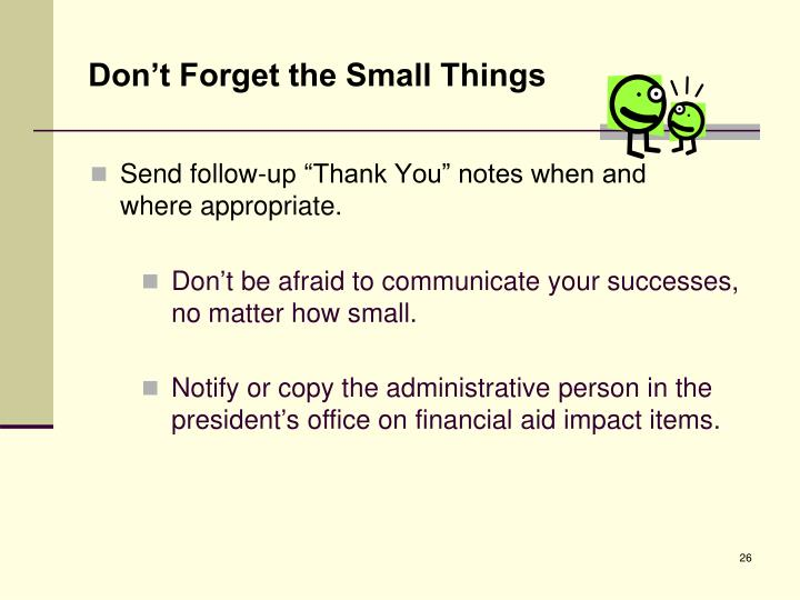 Don't Forget the Small Things