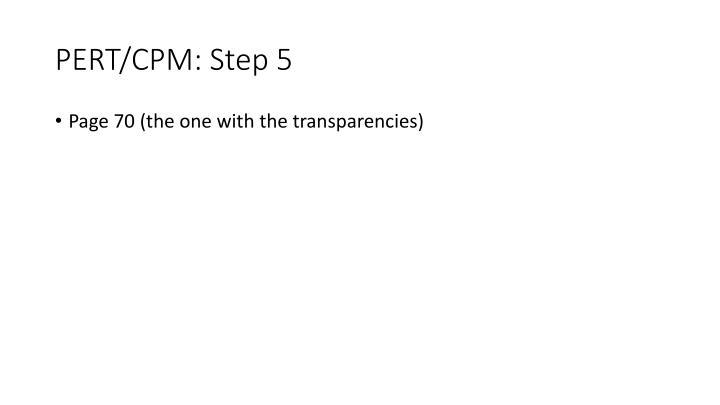 PERT/CPM: Step 5