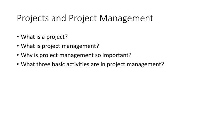 Project s and project management