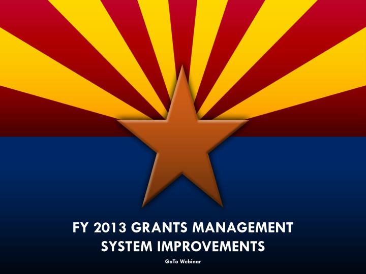 FY 2013 Grants Management