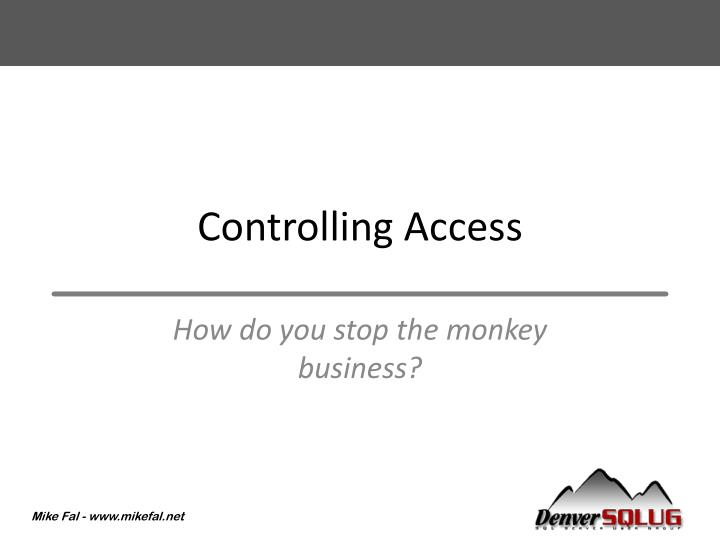 Controlling Access