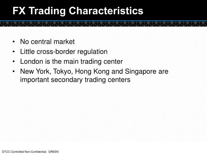 FX Trading Characteristics