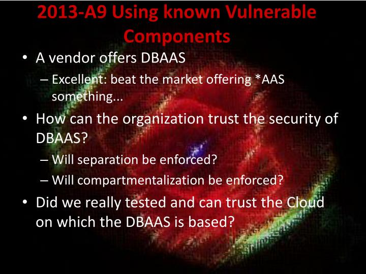 2013-A9 Using known Vulnerable Components