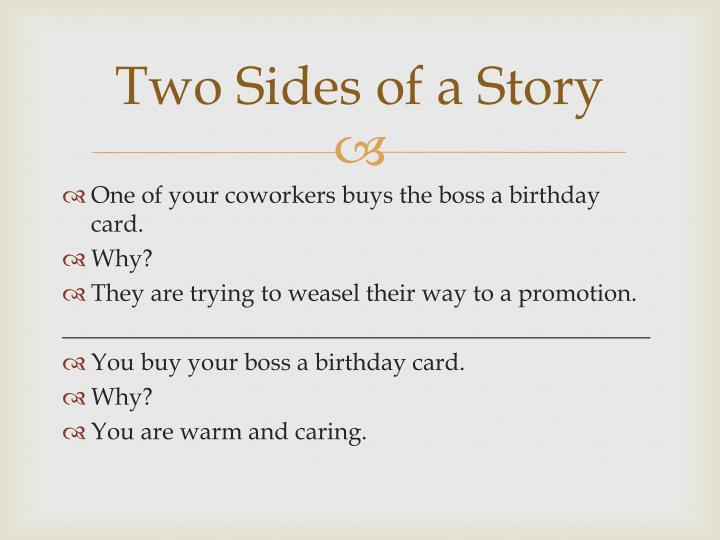 Two Sides of a Story
