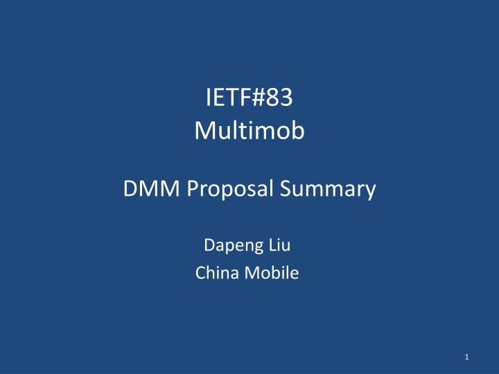 Ietf 83 multimob dmm p roposal summary