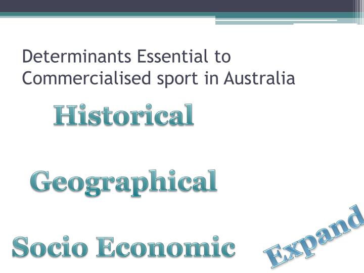 Determinants Essential to Commercialised sport in Australia