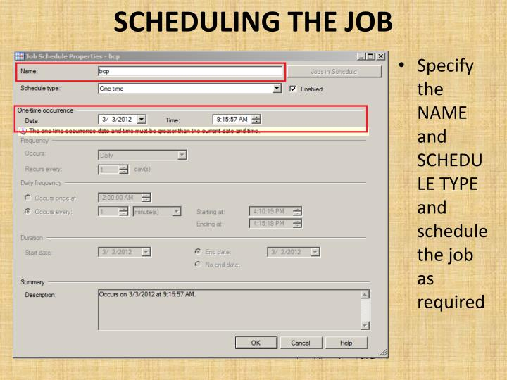 SCHEDULING THE JOB
