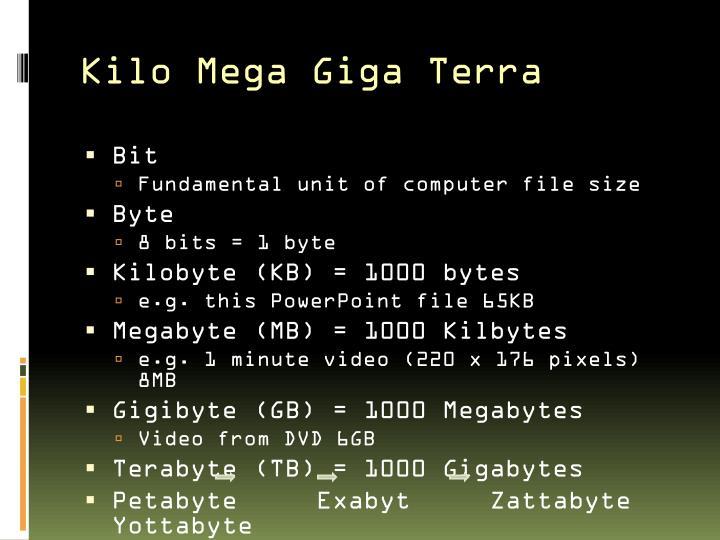 Kilo Mega Giga Terra