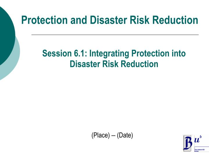 Protection and disaster risk reduction