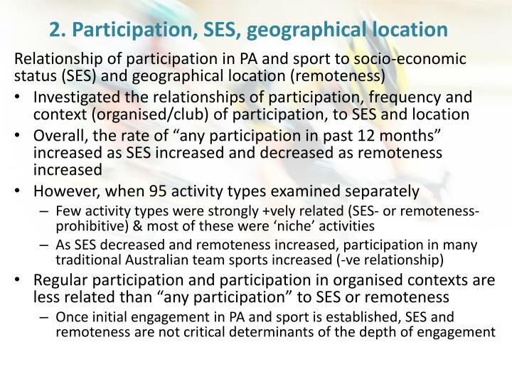 2. Participation, SES, geographical location