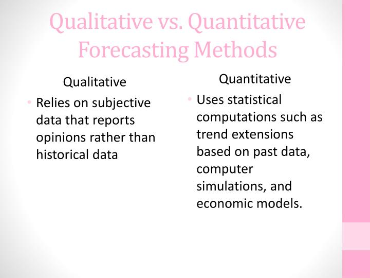 Qualitative vs. Quantitative Forecasting Methods