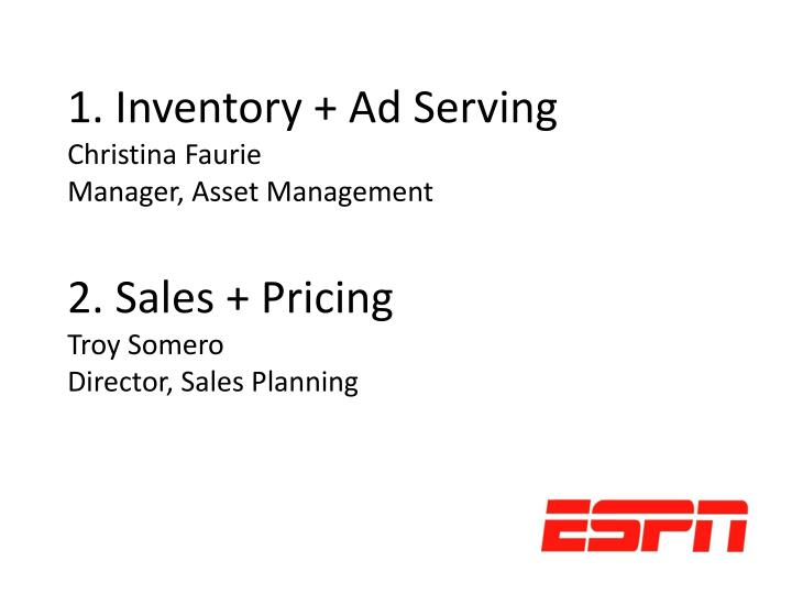 1. Inventory + Ad Serving