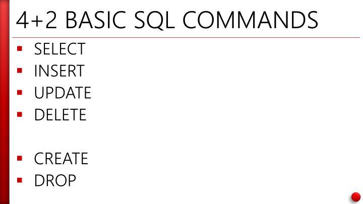 4+2 BASIC SQL COMMANDS