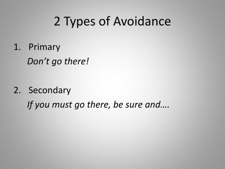 2 Types of Avoidance
