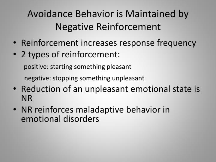 Avoidance Behavior is Maintained by Negative Reinforcement
