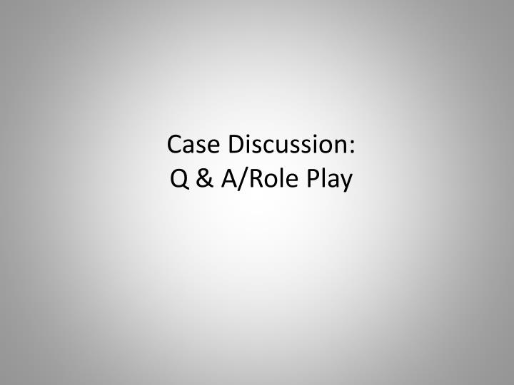 Case Discussion: