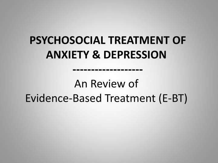 PSYCHOSOCIAL TREATMENT OF