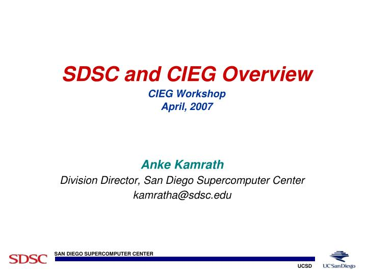 Sdsc and cieg overview cieg workshop april 2007