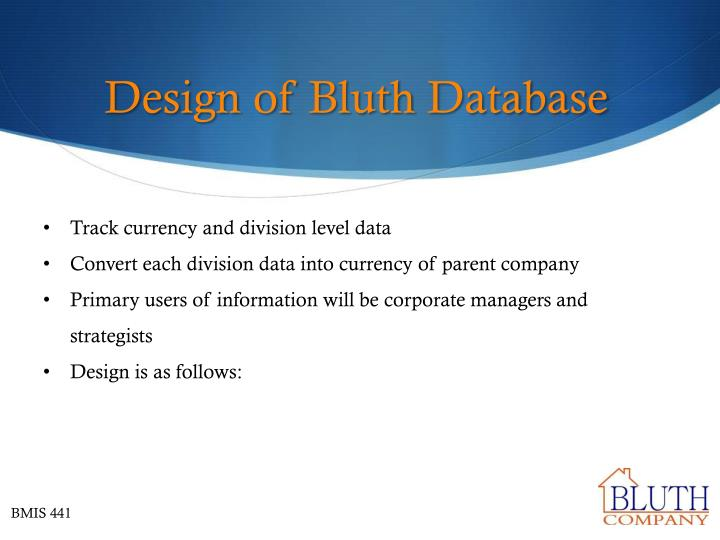 Design of bluth database