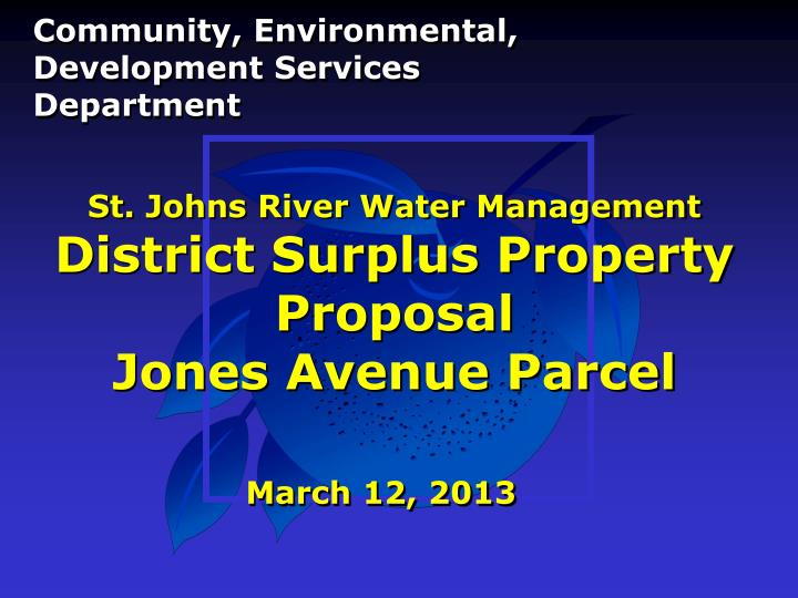 St johns river water management district surplus property proposal jones avenue parcel