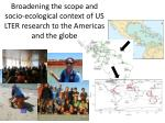 broadening the scope and socio ecological context of us lter research to the americas and the globe