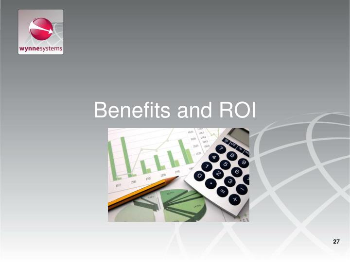 Benefits and ROI