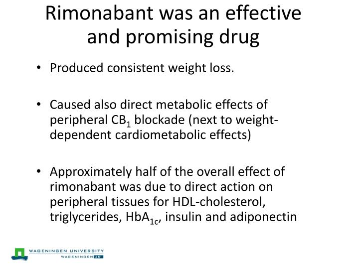 Rimonabant was an effective and promising drug