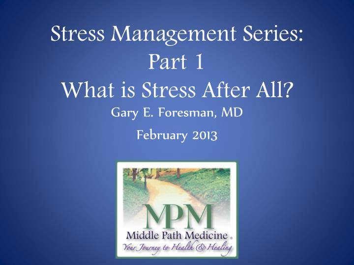 Stress management series part 1 what is stress after all