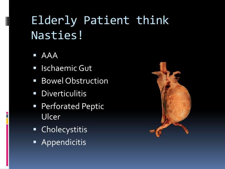 Elderly Patient think Nasties!