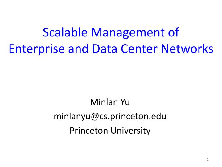 Scalable management of enterprise and data c enter n etworks
