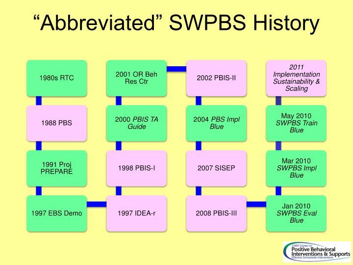 """Abbreviated"" SWPBS History"