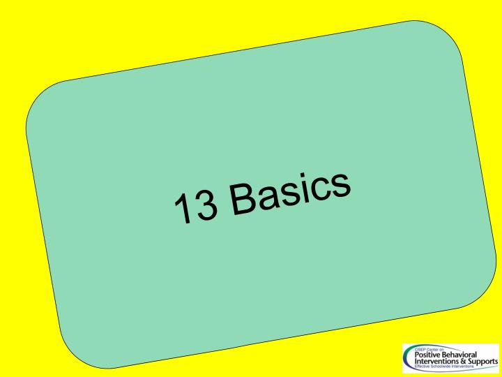 13 Basics