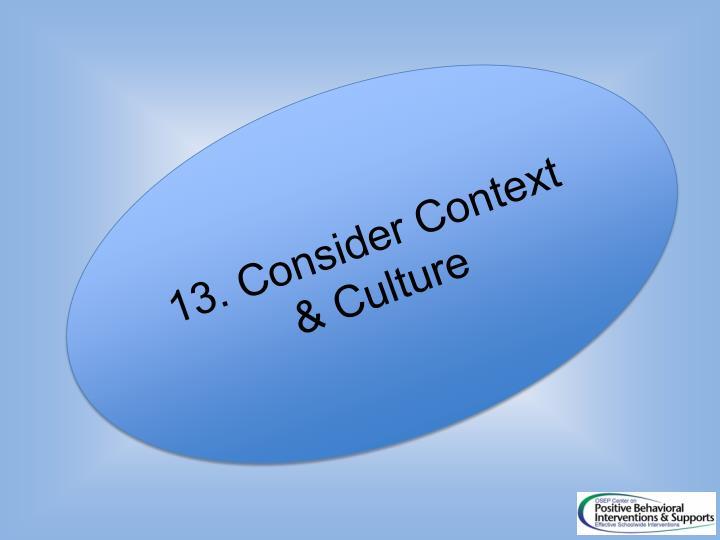 13. Consider Context & Culture