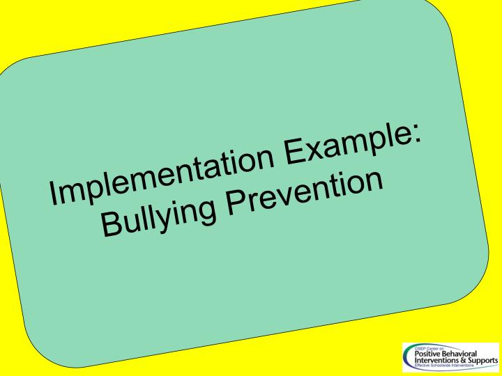 Implementation Example: Bullying Prevention