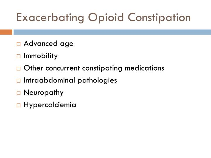 Exacerbating Opioid Constipation