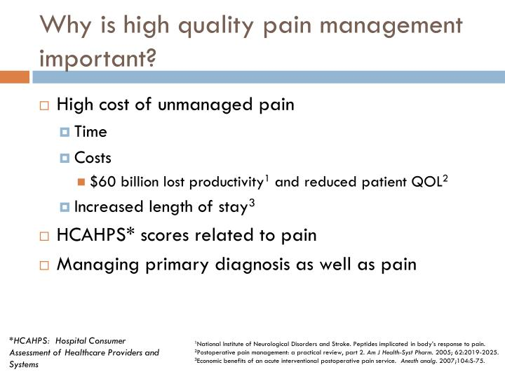 Why is high quality pain management important?