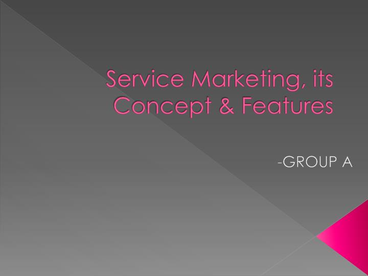 Service marketing its concept features