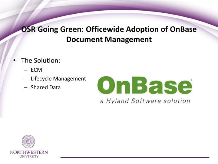Osr going green officewide adoption of onbase document management1