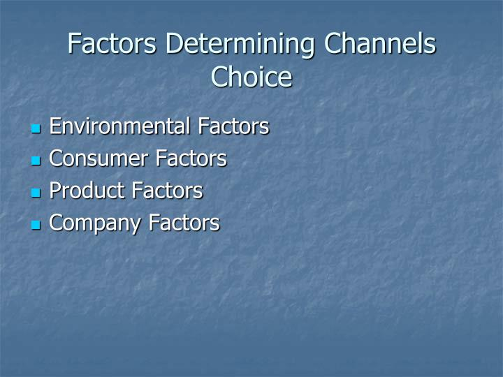 Factors Determining Channels Choice