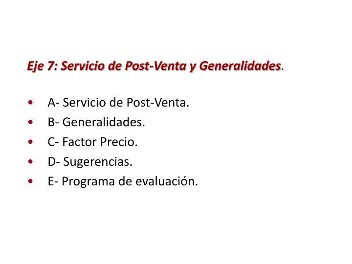 Eje 7: Servicio de Post-Venta y Generalidades