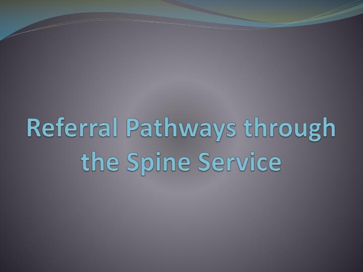 Referral pathways through the spine service