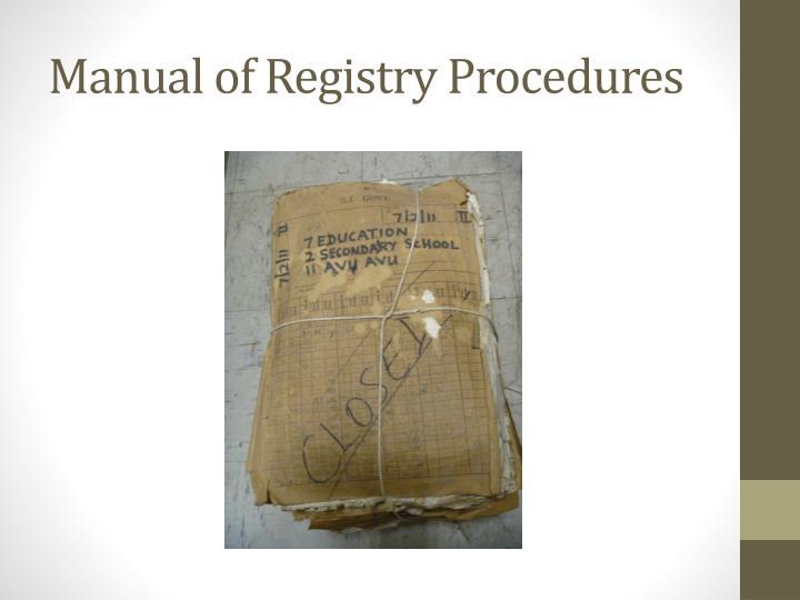 Manual of Registry Procedures