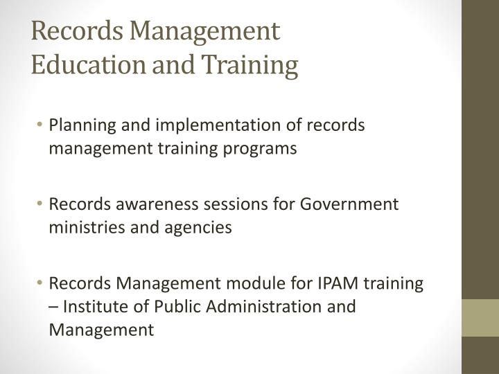 Records Management                         Education and Training