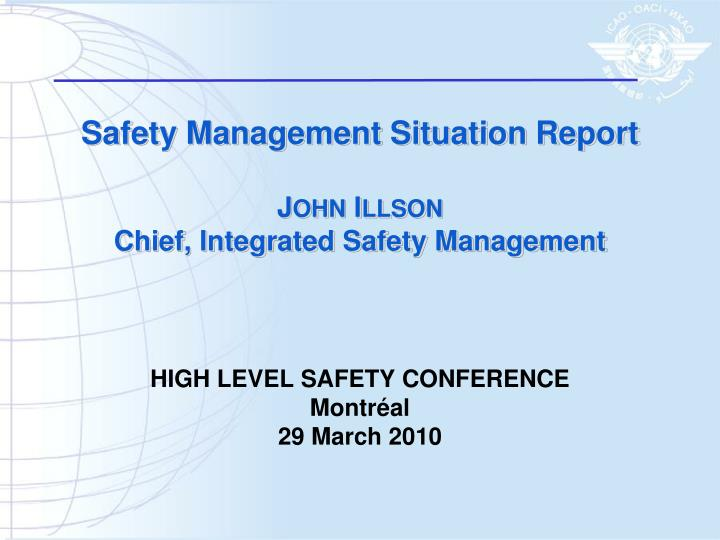 Safety management situation report j ohn i llson chief integrated safety management