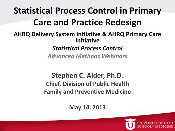 Statistical Process Control in Primary Care and Practice Redesign