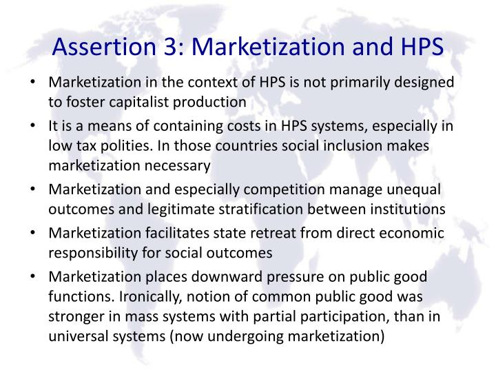 Assertion 3: Marketization and HPS