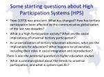 some starting questions about high participation systems hps