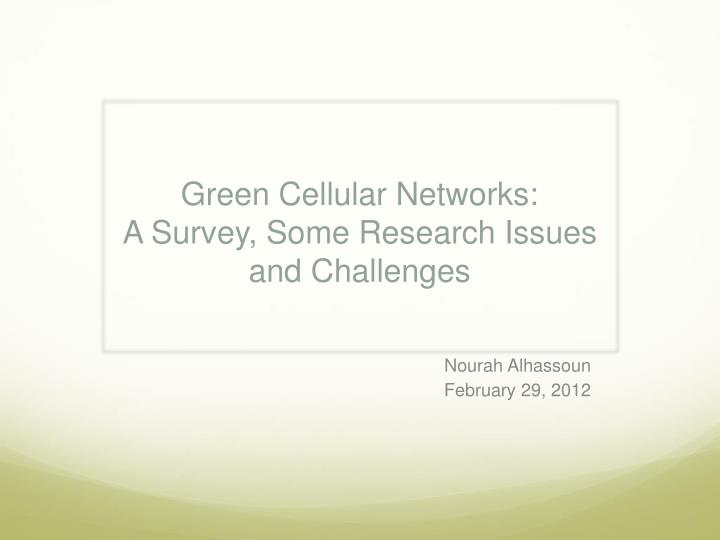 Green cellular networks a survey some research issues and challenges