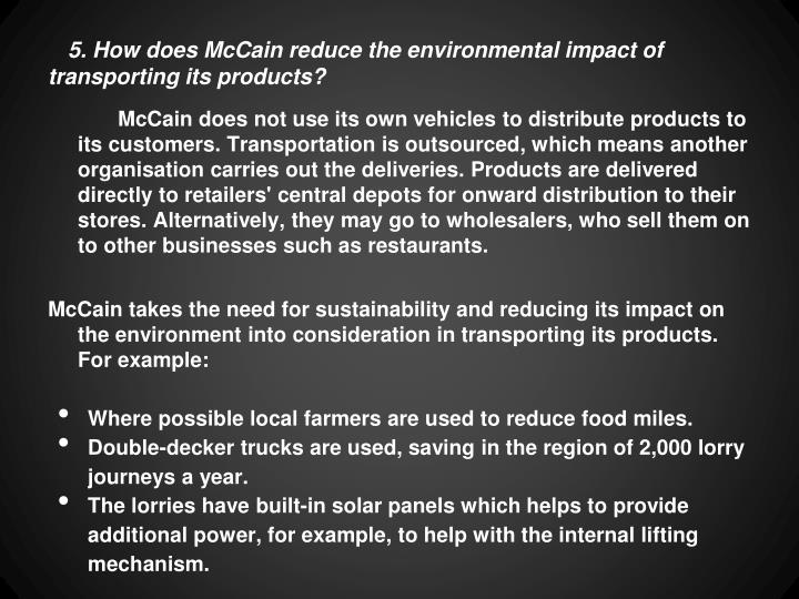 5. How does McCain reduce the environmental impact of transporting its products?