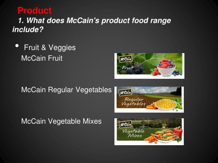 Product 1 what does mccain s product food range include
